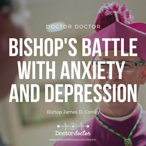 DD #213 - A Bishop's Battle with Anxiety and Depression