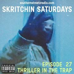 Skritchin Saturdays Ep. 27 Thriller In The Trap (4-3-21)