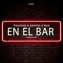 Toledo X Kavvo X Rvs - En El Bar (Prod x DjP)