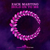 Zack Martino - Hold On To Me