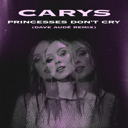 Princesses Don't Cry (Dave Audé Remix)