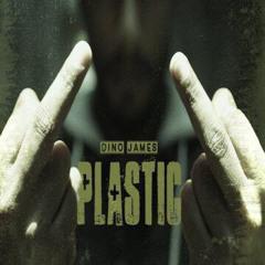 Plastic - Dino James
