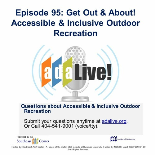 Episode 95: Get Out & About! Accessible & Inclusive Outdoor Recreation