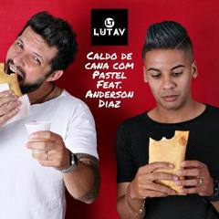 Lutav & Anderson Diaz - Caldo De Cana Com Pastel (Extended Mix)
