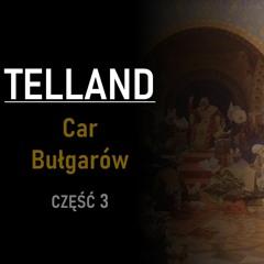 Telland   Car Bułgarów   część 3
