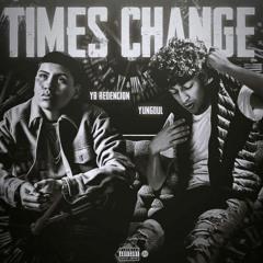 YB Redencion - Times Change Ft. Yung Dul
