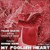 My Foolish Heart (feat. Ronnie Mann & The Trade Martin Orchestra)