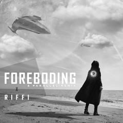 Riffi - Foreboding (8 Parallel remix)