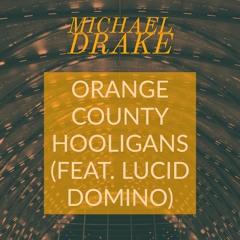 Orange County Hooligans (feat. Lucid Domino)