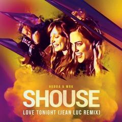 Shouse & HUBBA & MRK - Love Tonight (Jean Luc Remix)
