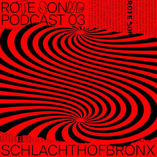 Rote Sonne Podcast 03 | Schlachthofbronx