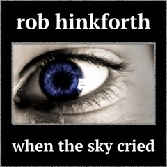 When the Sky Cried ( single version )