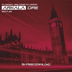 Flowdan - Welcome To London (Arkala Dre Bootleg) *5K Free DL*