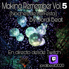 🎧Makina Remember 005 (Noches de La Festa) By Jordi Beat (26.03.2021)🎧