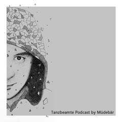 Tanzbeamte ( Legend ) podcast  - Müdebär -                   SE01E1