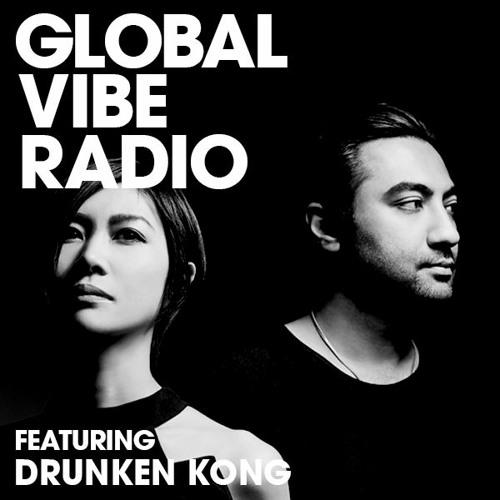 Global Vibe Radio 213 Feat. Drunken Kong (Tronic)