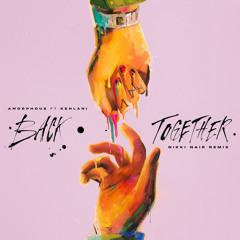 Back Together (Nikki Nair Remix) [feat. Kehlani]
