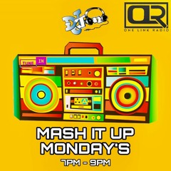 MASH IT UP MONDAY'S SEGMENT #19 (FT SPECIAL GUEST DJ DEM DAWG & AJH416)