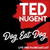 Dog Eat Dog (Live 1982 FM Broadcast)