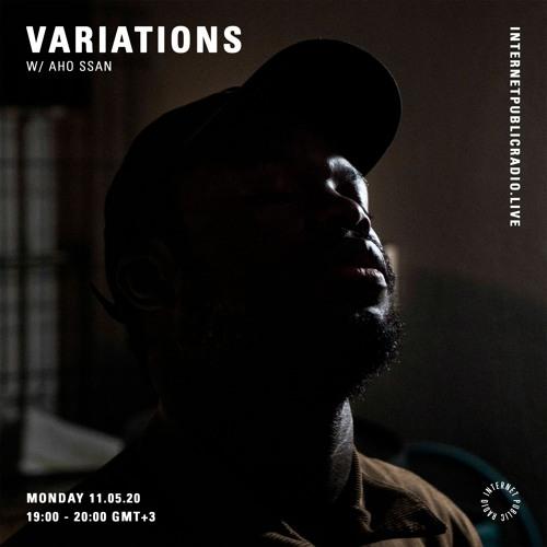 Variations w/ Aho Ssan - 11th May 2020