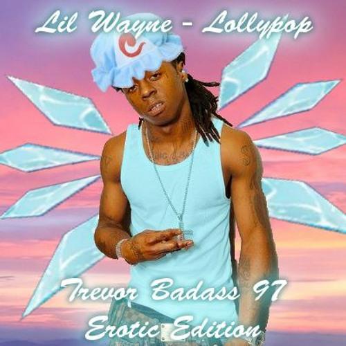 Lil Wayne - Lollipop - Trevor Badass 97 Erotic Edition - Nightcore Style