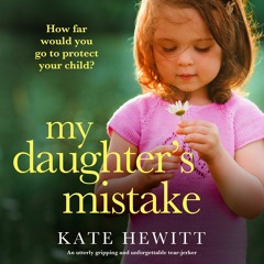 My Daughter's Mistake by Kate Hewitt, narrated by Stephanie Cannon