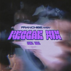 REGGAE/DANCEHALL MIX JUNE 2021