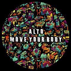ALTO - MOVE YOUR BODY