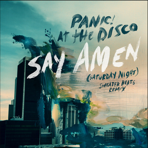 Say Amen (Saturday Night) (Sweater Beats Remix)