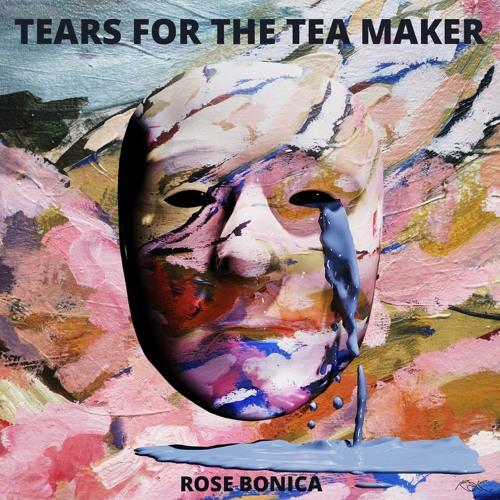 Rose Bonica - Tears for the Tea Maker [RAR003]