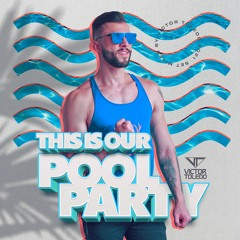 VICTOR TOLEDO - THIS IS OUR POOL PARTY