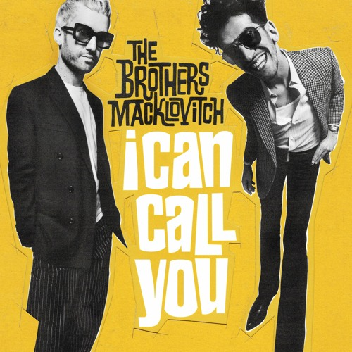 The Brothers Macklovitch - I Can Call You (Pal Joey Remix)