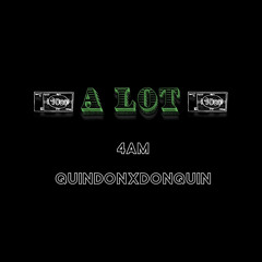 A Lot (feat. QUINDONXDONQUIN)
