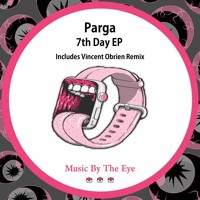 Parga - 7th day (Vincent Obrien Remix)