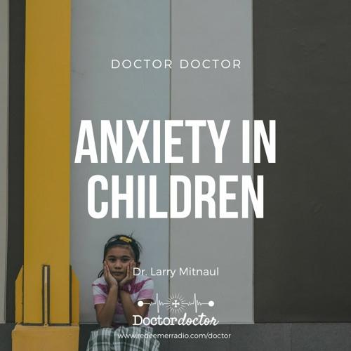 DD #195 - Anxiety in Children