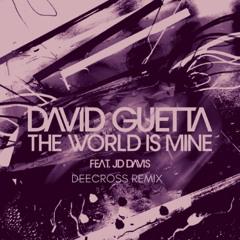 David Guetta Feat. JD Davis – The World Is Mine (Deecross Remix)