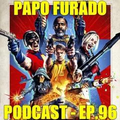 Papo Furado Podcast #96 - O Esquadrão Suicida
