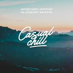 Monetary Justice - Blueberry Muffin [Casual Chill Music]