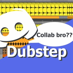 Dubstep Out Of Discord Sounds