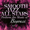 Smooth Jazz All Stars Perform the Music of Beyonce
