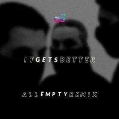 Swedish House Mafia - It Gets Better (All Ëmpty Remix)