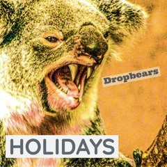 Tafe Radio - Holidays  - Drop Bears By E Lamplugh