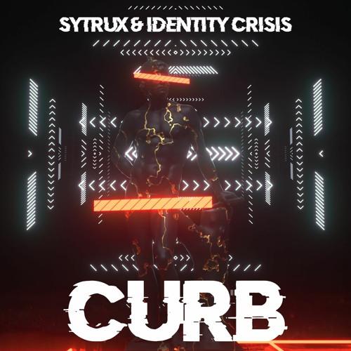 Sytrux & Identity Crisis - Curb