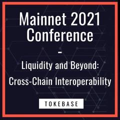 Messari Mainnet 2021 - Liquidity & Beyond