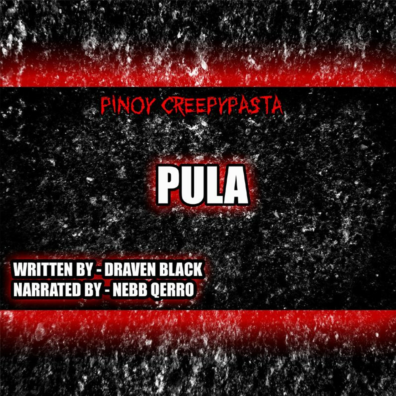 PULA - TAGALOG HORROR STORY - PINOY CREEPYPASTA