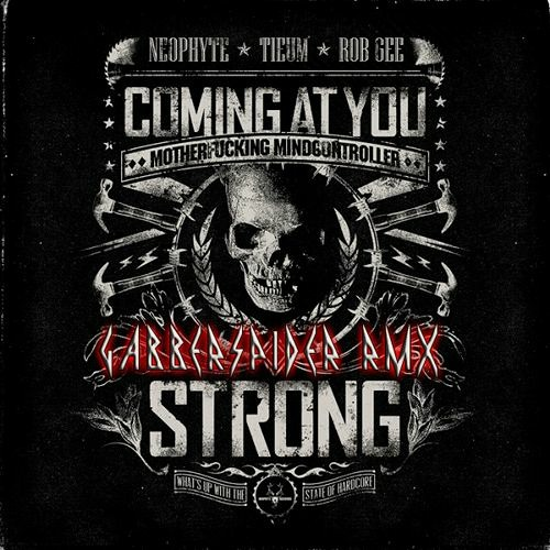 Neophyte, Tieum & Rob Gee - Coming At You Strong (Gabberspider RMX)
