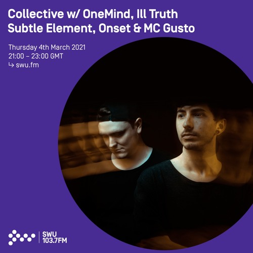 Collective w/ OneMind, Ill Truth, Subtle Element, Onset & MC Gusto - 4th MAR 2021