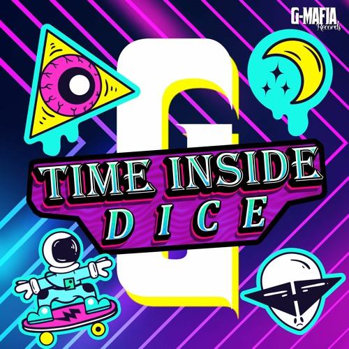 Dice - Time Inside (Original Mix) [G-MAFIA RECORDS]