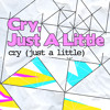 Cry (Just a Little) (Radio Edit)