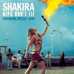 Hips Don't Lie (featuring Wyclef Jean)